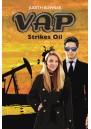 VAP Strikes Oil: 4